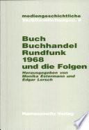 Buch, Buchhandel und Rundfunk 1968 und die Folgen