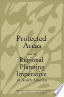 Protected Areas And The Regional Planning Imperative In North America