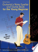 Guitarist s Note Speller and Game Book for the Young Beginner