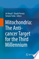 Mitochondria: The Anti- Cancer Target For The Third Millennium : targets for anti-cancer drugs, yet to...