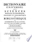 Dictionnaire universel des sciences morale, economique, politique et d'plomatique; ou bibliotheque de l'homme-d'etat et du citoyen