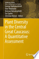 Plant Diversity in the Central Great Caucasus  A Quantitative Assessment