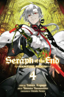 Seraph Of The End, Vol. 4 : they now face each other from opposing...