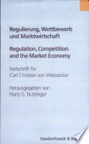 Regulierung, Wettbewerb und Marktwirtschaft / Regulation, Competition and Market Economy