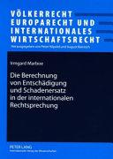 Die Berechnung von Entschädigung und Schadenersatz in der internationalen Rechtsprechung