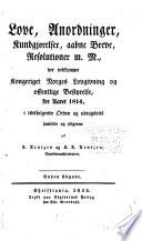Love, anordninger, kundgjørelser, aabne breve, resolutioner, m.m., der vedkomme Kongeriget Norges Lovgivning og offentlige Bestyrelse, for aaret ...