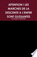 ATTENTION   LES MARCHES DE LA DESCENTE A L ENFER SONT GLISSANTES
