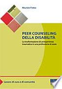 Peer Counseling Della Disabilit La Trasformazione Di Un Esperienza Traumatica In Una Professione Di Aiuto