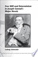 Free Will and Determinism in Joseph Conrad s Major Novels