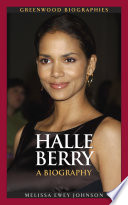 Halle Berry A Biography