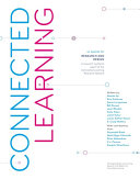 Connected Learning: An Agenda for Research and Design