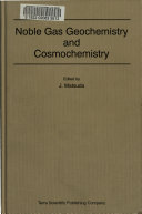 Noble gas geochemistry and cosmochemistry