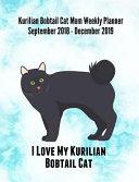 Kurilian Bobtail Cat Mom Weekly Planner September 2018   December 2019