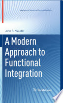 A Modern Approach to Functional Integration