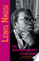 Lewis Nkosi The Black Psychiatrist Flying Home Fiction Critical Perspectives And Homage