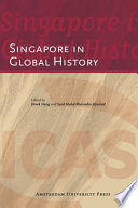 Singapore in Global History With Historical Developments Worldwide Until Present