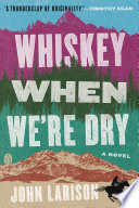Whiskey When We re Dry Book PDF