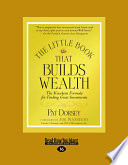 The Little Book That Builds Wealth  Large Print 16pt