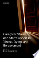 Caregiver Stress and Staff Support in Illness  Dying and Bereavement