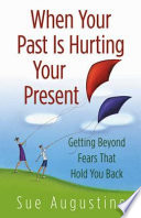 When Your Past Is Hurting Your Present