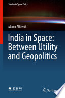 India in Space  Between Utility and Geopolitics