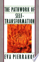 The Pathwork of Self transformation