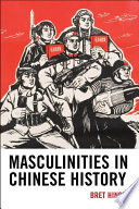 Masculinities in Chinese History Of The Many Ways Men