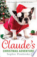 Claude   s Christmas Adventure  The must read Christmas dog book of 2016