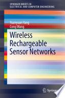 Wireless Rechargeable Sensor Networks