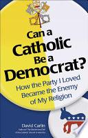 Can a Catholic be a Democrat