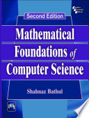 MATHEMATICAL FOUNDATIONS OF COMPUTER SCIENCE  Second Edition