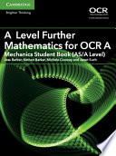 A Level Further Mathematics for OCR A Mechanics Student Book  AS A Level