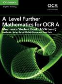 A Level Further Mathematics for OCR A Mechanics Student Book (AS/A Level)