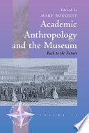 Academic Anthropology and the Museum
