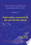 Food Safety Assurance and Veterinary Public Health  Food safety assurance in the pre harvest phase