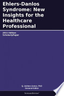 Ehlers Danlos Syndrome New Insights For The Healthcare Professional 2011 Edition