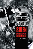 Falling Bombs and Siren Songs