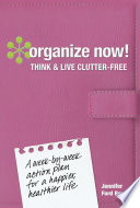 Organize Now  Think and Live Clutter Free