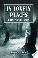 In Lonely Places : of the dark city, this...