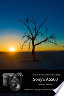 The Friedman Archives Guide to Sony s Alpha 6500  B W Edition
