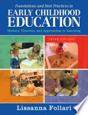 Foundations and Best Practices in Early Childhood Education  History  Theories  and Approaches to Learning  3rd Edition
