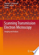 Scanning Transmission Electron Microscopy : imaging and analysis at atomic resolution...