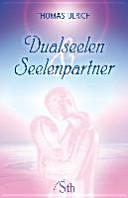 Dualseelen und Seelenpartner