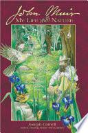 John Muir  My Life with Nature
