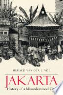 Jakarta  History of a Misunderstood City Book PDF
