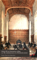 School-life at Winchester College; Or, The Reminiscences of a Winchester Junior