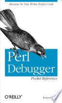 Perl Debugger Pocket Reference : built-in utility that you can use...