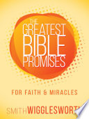 The Greatest Bible Promises for Faith and Miracles