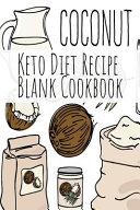 Coconut Keto Diet Recipe Blank Cookbook