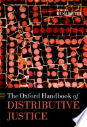 The Oxford Handbook Of Distributive Justice : how should we arrange our social and...